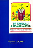 Da fanciulli a uomini maturi - vol. 5 Manuale Studente