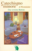 Catechismo minore di Westminster - Una versione Battista