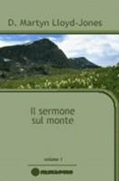 Il sermone sul monte - Vol. 1