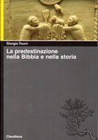 La predestinazione nella Bibbia e nella storia (Brossura)