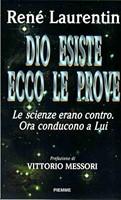 Dio esiste ecco le prove