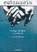 Eutanasia - La legge Olandese e commenti (Brossura)