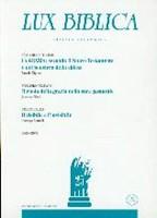 La grazia: secondo il Nuovo Testamento enel pensiero della chiesa - Il ruolo della grazia nella cura pastorale - Il visibile e l'invisibile - Lux Biblica n°25