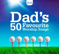 Dad's 50 Favourite Worship Songs