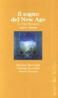 Il Sogno del New Age -  La crisi del sacro nel 21? secolo (Brossura)