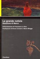 La Grande Notizia - Relazione di Marco (Brossura)