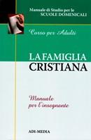 La famiglia cristiana - Manuale per l'insegnante (Brossura)