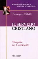 Il servizio cristiano - Manuale per l'insegnante (Brossura)