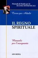 Il regno spirituale - Manuale per l'insegnante (Brossura)