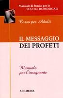 Il messaggio dei profeti - Manuale per l'insegnante (Brossura)