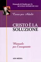 Cristo è la soluzione - Manuale per l'insegnante (Brossura)