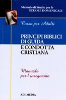 Principi biblici di guida e condotta cristiana - Manuale per l'insegnante (Brossura)