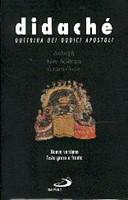 Didachè - Dottrina dei dodici apostoli - Nuova versione - Testo greco a fronte - A cura di Simona Cives e Francesca Moscatelli (Copertina rigida)