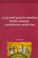 Le fonti per lo studio delle eresie cristiane antiche