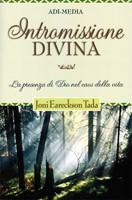 Intromissione divina - La presenza di Dio nel caos della vita (Brossura)
