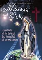 Messaggi dal Cielo DVD - Le apparizioni, alla fine dei tempi, della Vergine Maria alla luce della Scrittura