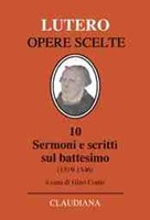 Sermoni e scritti sul Battesimo - A cura di Gino Conte