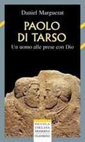Paolo di Tarso - Un uomo alle prese con Dio