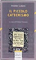 Il Piccolo Catechismo - A cura di Fulvio Ferrario