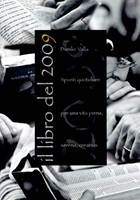 Il libro del 2009 - Spunti quotidiani per una vita piena, serena, creativa.
