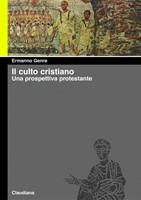 Il culto cristiano - Una prospettiva protestante (Brossura)