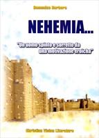 Nehemia... Un uomo spinto e sorretto da una motivazione eroica