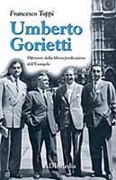 Umberto Gorietti - Difensore della libertà di predicazione dell'Evangelo