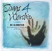 Songs 4 Worship - Be Glorified