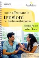 Come affrontare le tensioni nel vostro matrimonio