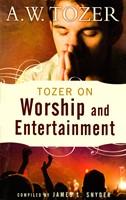 Tozer on worship and entertainment (Brossura)