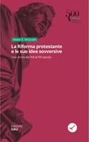 La Riforma protestante e le sue idee sovversive