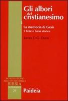 Gli albori del cristianesimo Vol. 1 - La memoria di Gesù. Tomo 1