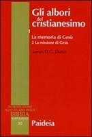 Gli albori del cristianesimo Vol. 1 - La memoria di Gesù. Tomo 2