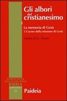 Gli albori del cristianesimo Vol. 1 - La memoria di Gesù. Tomo 3
