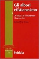 Gli albori del cristianesimo Vol. 2 - Gli inizi a Gerusalemme. Tomo 1