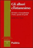 Gli albori del cristianesimo Vol. 2 - Gli inizi a Gerusalemme. Tomo 2