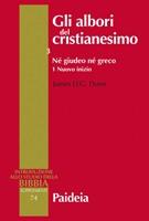 Gli albori del cristianesimo Vol. 3 - Né giudeo né greco. Tomo 1