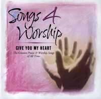 Songs 4 Worship - Give You My Heart
