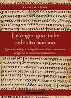 Le origini gnostiche del culto mariano