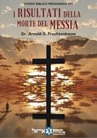 I risultati della morte del Messia