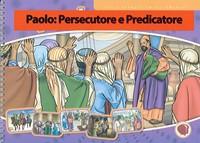 Paolo: persecutore e predicatore