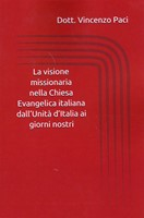 La visione missionaria nella Chiesa evangelica italiana dall'Unità d'Italia ai giorni nostri (Brossura)
