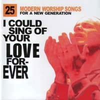 I Could Sing of Your Love Forever - Vol 1