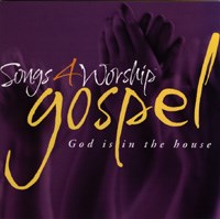 Songs 4 Worship Gospel  - God Is in the House