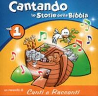Cantando le Storie della Bibbia Vol. 1 - Il CD contiene le basi musicali e gli spartiti dei brani