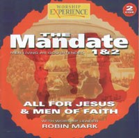 The Mandate 1 & 2 - All for Jesus / Men of Faith