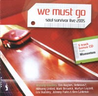 We Must Go - Soul Survior Live 2005