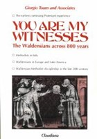 You are my witnesses - The Waldesians across 800 years