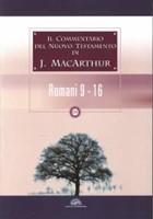 Il commentario del Nuovo Testamento di J. MacArthur: Romani 9 - 16