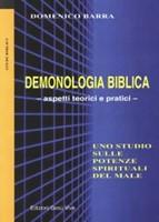 Demonologia biblica - Aspetti teorici e pratici - Uno studio sulle potenze spirituali del male (Brossura)